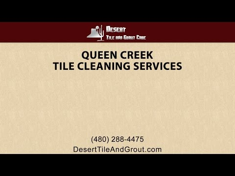 Queen Creek Tile Cleaning Services