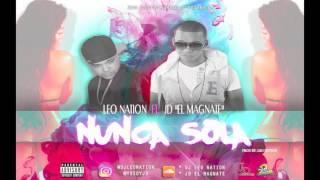 Leo Nation ft Jd El Magnate -  Nunca Sola  ( Audio 2016 )