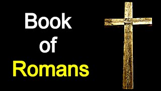 Book of Romans - Audio Bible Reading ( New Testament / NASB )