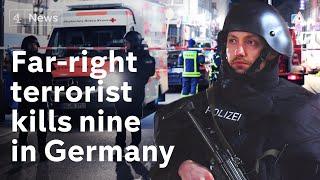 Far-right terrorist kills nine in Germany shooting