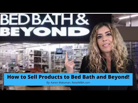 How to Sell a Product to Bed Bath and Beyond...A Quick Tip!