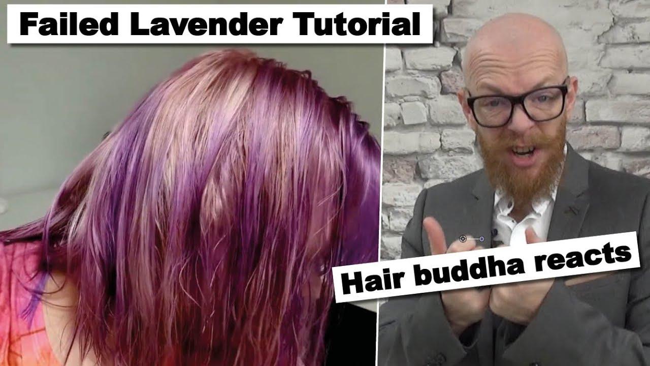 Failed Lavender Tutorial - Hair Buddha reacts