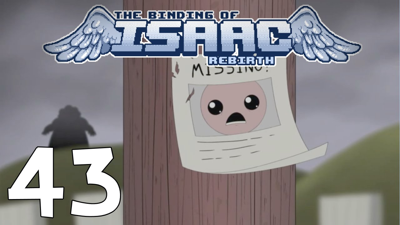 The Binding Of Isaac Rebirth   Lost / Missing Poster [E43] (60 Fps)    YouTube  Make Missing Poster