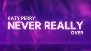 Katy Perry - Never Really Over (Lyrics) mp3