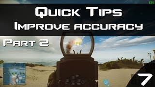 Quick Tip No 7: Improve Your Accuracy [Part 2] - Battlefield 4