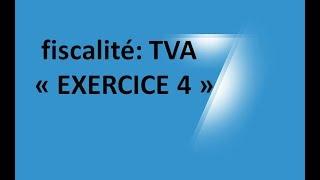 #EP 14 fiscalité: la taxe sur la valeur ajoutée (EXERCICE 4)  4/6