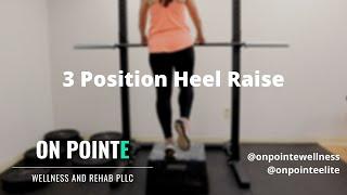 3 Position Heel Raise