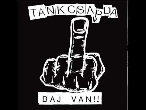 Tankcsapda - Baj van!!