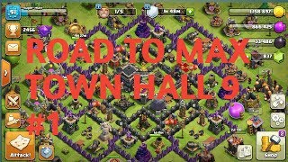 Road to Max town hall 9 #1