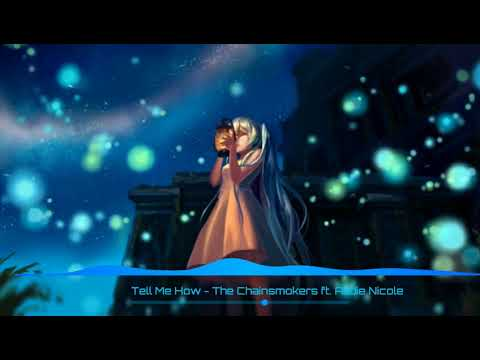 The Chainsmokers ft.  Addie Nicole  Tell Me How (Nightcore)