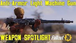 Fallout 76: Weapon Spotlights: Anti-Armor Light Machine Gun