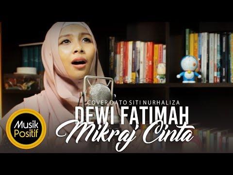 Dato Siti Nurhaliza - Mikraj Cinta ( Cover) by  Dewi Fatimah