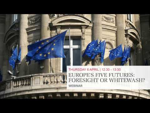 Webinar - Europe's Five Futures: Foresight or Whitewash?
