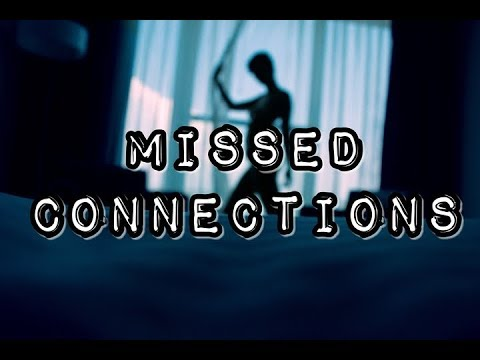 Missed Connections (05-30-2019)