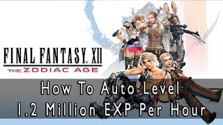 Final Fantasy XII: The Zodiac Age Auto Leveling Guide, AFK Your Way To Level 99