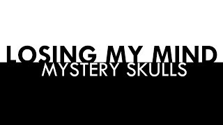 losing my mind mystery skulls lyrics complex edit