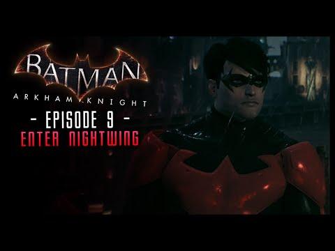 Batman Arkham Knight: Part 9 NIGHTWING