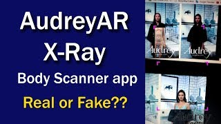 AudreyAR - X-Ray Body Scanner App Realty Real or Fake? | Full REVIEW