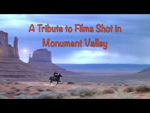 A Tribute to Films Shot on Location in Monument Valley, Navajo Tribal Park