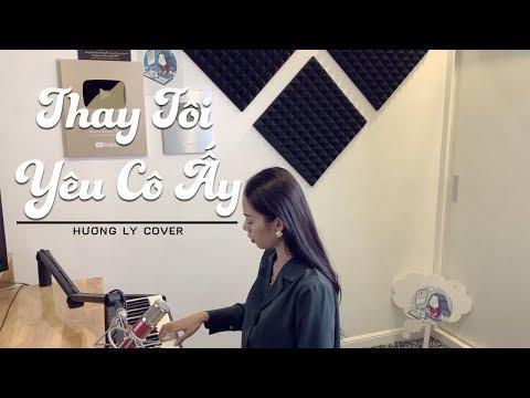 THAY TÔI YÊU CÔ ẤY - THANH HƯNG | HƯƠNG LY COVER