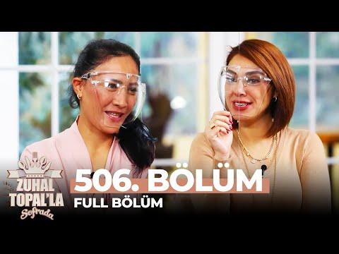 Zuhal Topal'la Sofrada 506. Bölüm