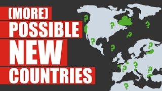 More New Countries That Might Exist Soon (Part 2)