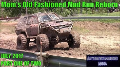MOMS OLD FASHION MUD RUN REBORN  PART ONE   JULY 2017   REED CITY, MI