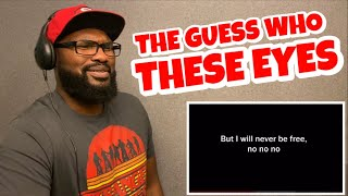 THE GUESS WHO - THESE EYES | REACTION