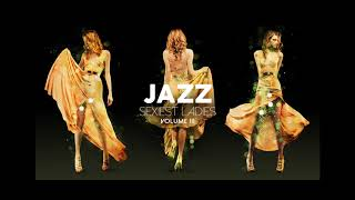 Sexiest Ladies of Jazz - Vol 3 (TRILOGY ALBUM BRAND NEW 2018)