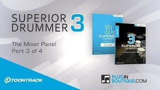 Toontrack Superior Drummer 3 - The Mixer Panel Tutorial Review and Overview