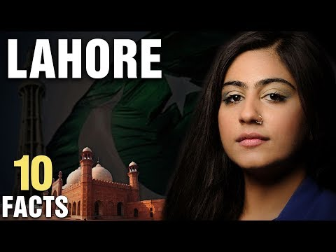 10 Surprising Facts About Lahore, Pakistan