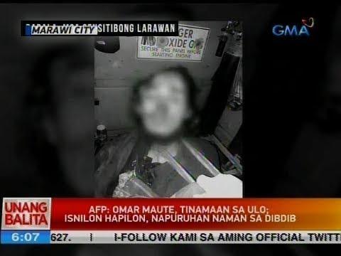 UB: AFP: Omar Maute, tinamaan sa ulo; Isnilon Hapilon, napuruhan naman sa dibdib