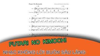 Tự học Futari No Kimochi (Music Sheet) - Nhạc Không Lời Buồn Sâu Lắng