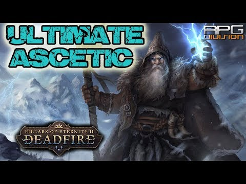 PILLARS OF ETERNITY 2 – ULTIMATE ASCETIC BUILD – Go