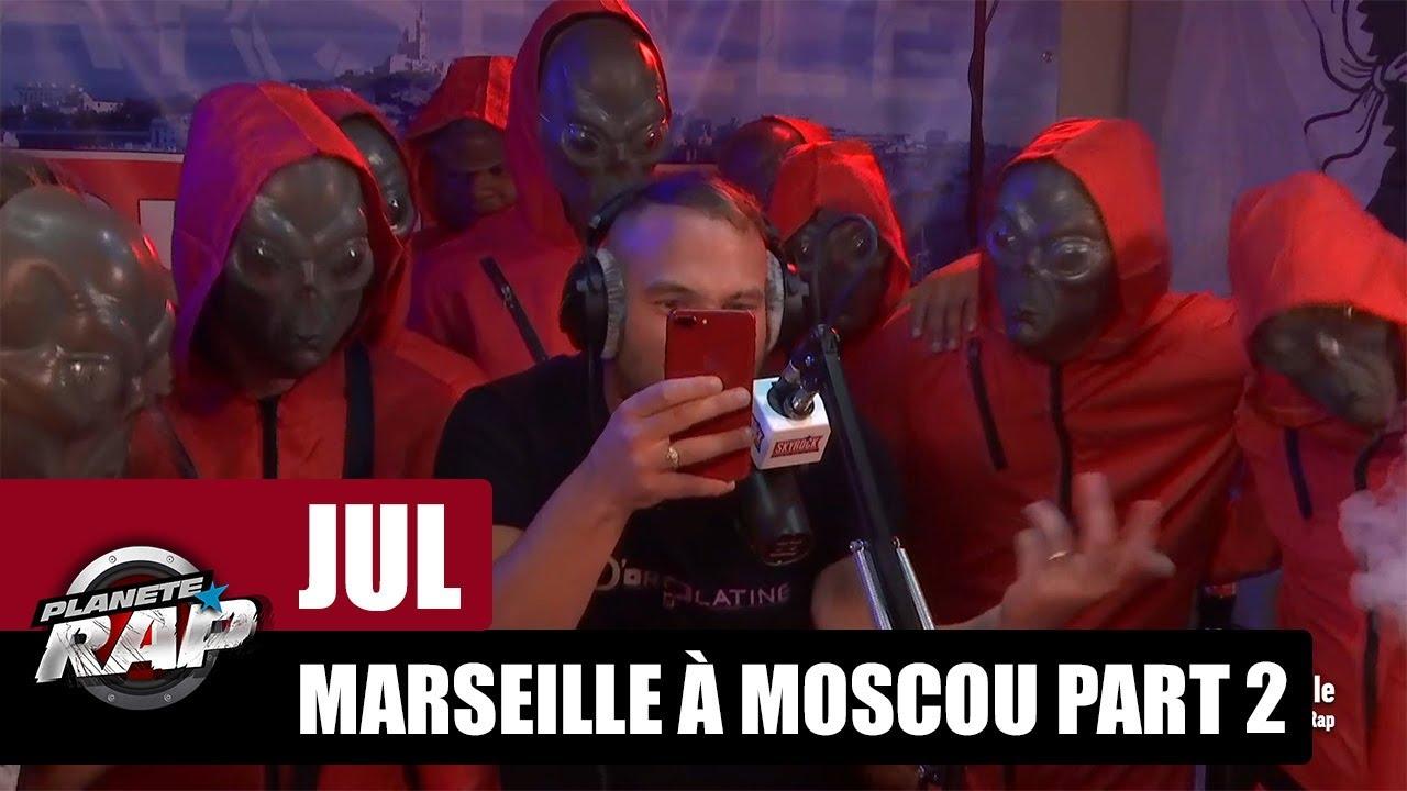 Jul - Freestyle de Marseille à Moscou [Part 2] #PlanèteRap