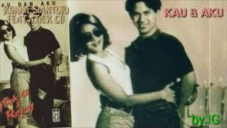 Ronnie Sianturi & Atiek Cb - Kau Dan Aku