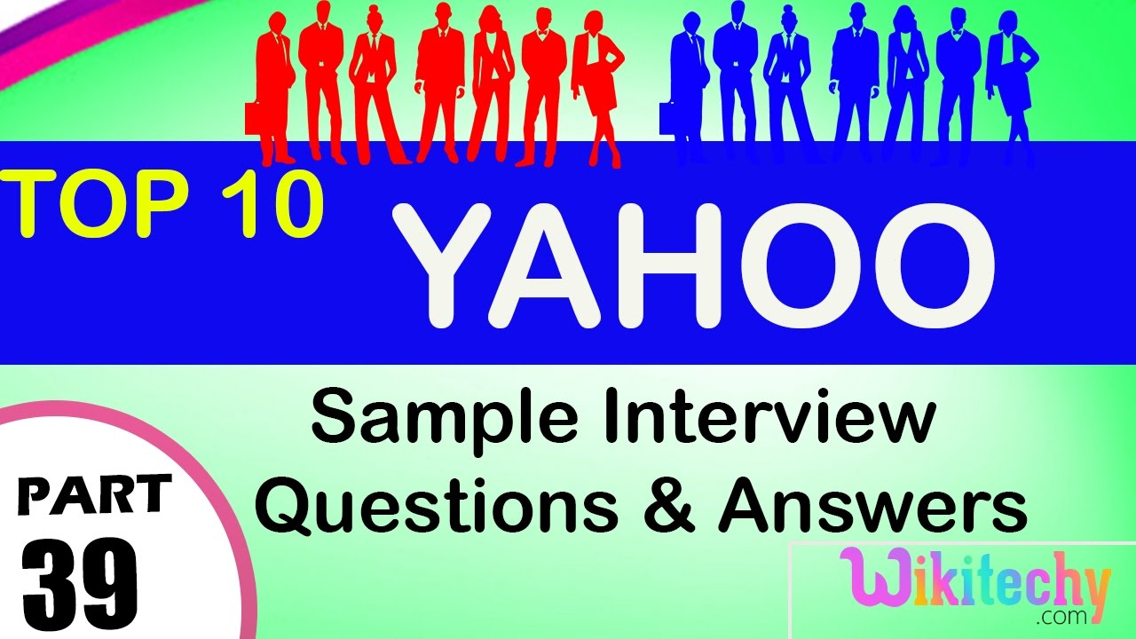 yahoo top most interview questions and answers for freshers yahoo top most interview questions and answers for freshers experienced tips online videos