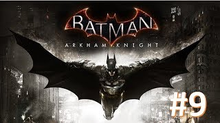 Batman Arkham Knight  pt9