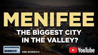 Menifee - the biġgest city in the valley?