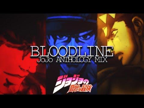 Bloodline   JoJo Anthology Mix