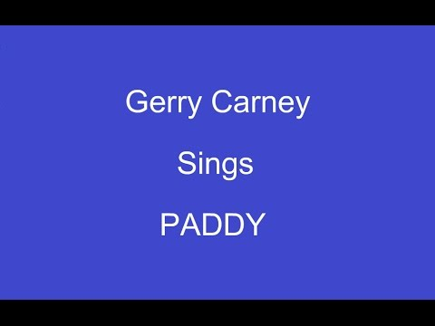 Paddy + On Screen Lyrics ----- Gerry Carney