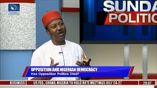Politics Today: Has Opposition Politics Died In Nigeria? Pt 2