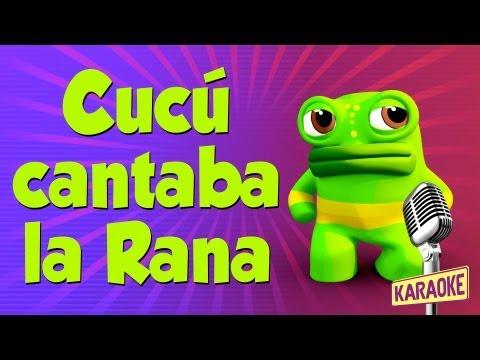 KARAOKE Cucú Cantaba la Rana con Letras