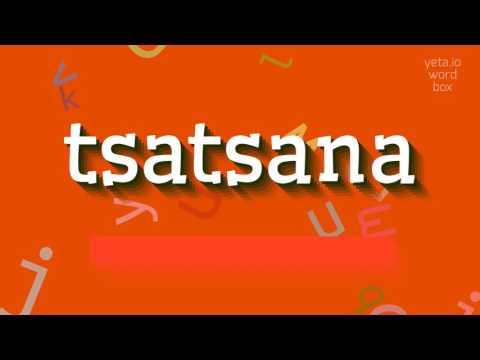 """How to say """"tsatsana""""! (High Quality Voices)"""