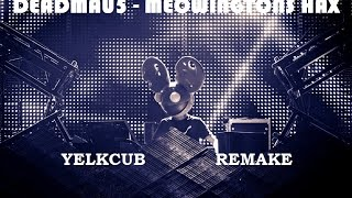deadmau5 meowingtons hax yelkcub remake revisited