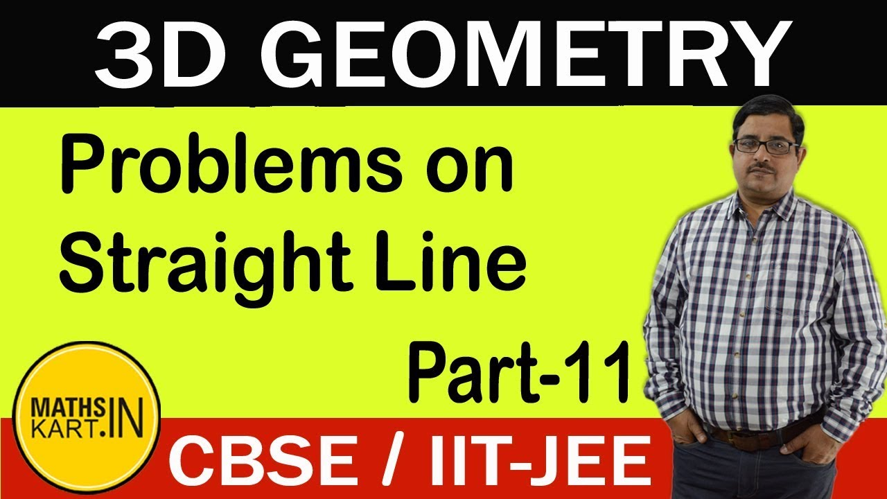 Problems Straight Line 3D | 3-D Coordinate Geometry | PART-11 | Class-12  CBSE/JEE