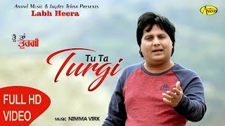 Tu Ta Turgi - ( तू तू तुरगी ) // Labh Heera Song // Latest punjabi Song 2018 // Love Song 2018