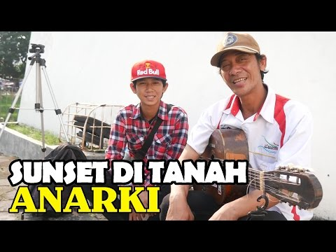 Sahrul Setiawan - SUNSET DI TANAH ANARKI Superman is Dead (Pengamen Jogja Anak dan Ayah) Part 14