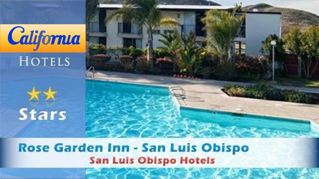 Superb Rose Garden Inn   San Luis Obispo, San Luis Obispo Hotels   California