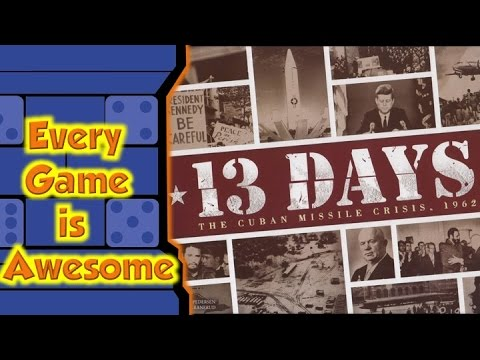 Every Game is Awesome - 13 Days: The Cuban Missile Crisis - 1962